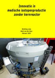 2021 -  Innovatie in medische isotopenproductie zonder kernreactor